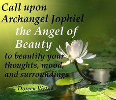 by Doreen Virtue I love Archangel Jophiel! She helps us to uplift our thoughts, mood and our environments. Archangel Prayers, Angel Guide, Angel Quotes, I Believe In Angels, My Guardian Angel, Angel Numbers, A Course In Miracles, Doreen Virtue, Spirit Guides
