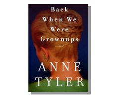 BACK WHEN WE WERE GROWNUPS by Anne Tyler. I read Anne Tyler many years ago and enjoyed many of her titles, but this one didn't do much for me. Easy to read, the characters seemed locked in time and boundaries. I kept waiting for something to happen. 2 Stars.