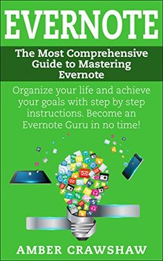 FREE EBOOK! Amazon.com: The Most Comprehensive Guide to Mastering Evernote: Organize your life and achieve your goals with step by step instructions. Become an Evernote Guru in no time! eBook: Amber Crawshaw, Maverick Publishing: Kindle Store