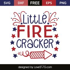 *** FREE SVG CUT FILE for Cricut, Silhouette and more *** Little fire cracker