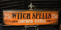 WITCH SPELLS Sign /Curses Extra/wood sign handpainted/Halloween Sign. $22.95, http://www.etsy.com/listing/110413402/witch-spells-sign-curses-extrawood-sign