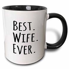 Best Wife Ever mug. Funny gift to give for a birthday or anytime. Fun Romantic Married Wedded Love Gifts for Her for Anniversary Or Valentines Day Two Tone Black Mug, 11 oz, Black/White Best Boyfriend Ever, Best Wife Ever, Best Auntie Ever, Best Sister Ever, Good Daddy, Good Wife, Best Cousin, Best Mom, Parent Gifts