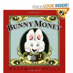 Bunny Money by Rosemary Wells- Great way for children to learn about money/subtraction