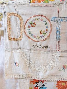 Dottie Angel-love her uses of vintage linens . Fabric Art, Fabric Crafts, Sewing Crafts, Sewing Projects, Sewing Hacks, Vintage Crafts, Vintage Sewing, Vintage Embroidery, Hand Embroidery