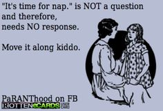 """It's time for a nap"" is NOT a question."