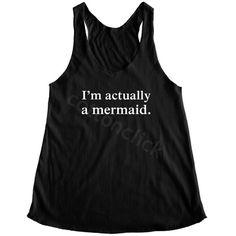 cottonclick I'm Actually a Mermaid Shirt Mermaid Tank Funny Slogan... ($14) ❤ liked on Polyvore featuring tops, tanks, white, women's clothing, slogan shirts, checkered shirt, yoga tops, tan tank top and yoga tank
