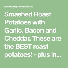 Smashed Roast Potatoes with Garlic, Bacon and Cheddar. These are the BEST roast potatoes! - plus instructions on making perfect crispy roast potatoes!!