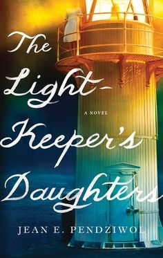 "Read ""The Lightkeeper's Daughters A Novel"" by Jean E. Pendziwol available from Rakuten Kobo. ""Jean Pendziwol's beautifully written novel captured me from the very first page. Its descriptions of the windswept ligh. I Love Books, Good Books, Books To Read, My Books, Summer Reading Lists, Beach Reading, Bedtime Reading, Reading Time, Reading Nooks"