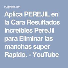 Aplica PEREJIL en la Cara Resultados Increibles PereJil para Eliminar las manchas super Rapido. - YouTube