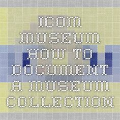 icom.museum how to document a museum collection