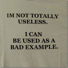 Funny pictures about I'm not totally useless. Oh, and cool pics about I'm not totally useless. Also, I'm not totally useless photos. The Words, Thats The Way, That Way, The Wicked The Divine, Me Quotes, Funny Quotes, Witty Memes, Rock Quotes, Famous Quotes