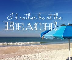 I'd rather be at the beach...