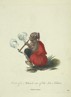 Habit of a Mohawk one of the Six Nations. Mohawk iroquois. 1757-1772. NYPL Digital Gallery.