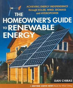 The Homeowner's Guide to Renewable Energy: : Homesteader's Supply    - Self Sufficient Living