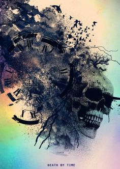 //Death By Time//  By the time you read this we are all a little bit dead.. Tick toc.. Tick TOc...