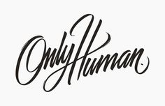 Only Human lettering typography