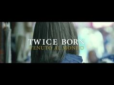 Twice Born (Venuto al mondo) - 2012