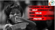 Extending one hand to HELP somebody has more value, than joining two hands for PRAYER!! #NGOSofia #Justice #Child