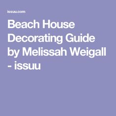 Beach House Decorating Guide by Melissah Weigall - issuu