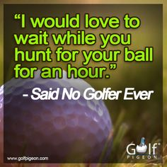 there is always one....  hitting from Tees they should never play and searching the woods every hole - that's when you really have to focus to keep your chi -