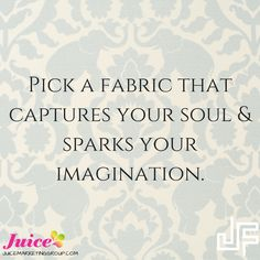""""""" pick a fabric that captures your soul & sparks your imagination """" Reuse Your Content Marketing"""