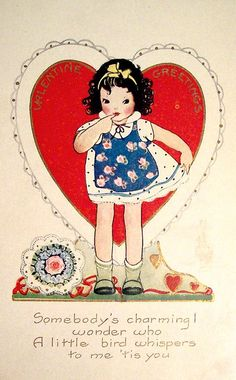 """Somebody's charming; wonder who? A little bird whispers to me, 'tis you!"" <>  vintage Valentine"