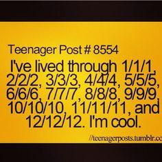 I lived through 3/3/3,4/4/4,5/5/5,6/6/6,7/7/7,8/8/8,9/9/9,10/10/10,11/11/11&12/12/12