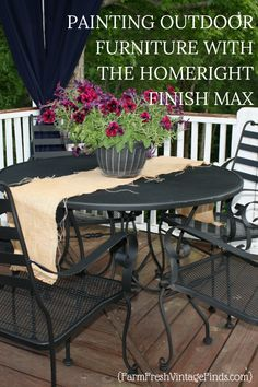 Painting Patio Furniture with the HomeRight Finish Max - Farm Fresh Vintage Finds
