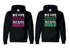 Matching sweaters say We are best friends because everyone else sucks! - Weird Shirts - Ideas of Weird Shirts - Matching sweaters say We are best friends because everyone else sucks! gift for best friends Weird Shirts Custom Design Best Friend Matching Shirts, Best Friend T Shirts, Bff Shirts, Best Friend Outfits, Best Friends, Best Friend Clothes, Bff Clothes, Best Friend Sweatshirts, Friends Sweatshirt