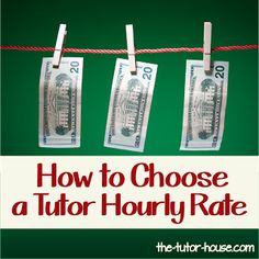 Want to tutor, but have not idea what to charge?  Come read this post to see how I have chosen my hourly rate and learn what mistakes to avoid.  The Tutor House.