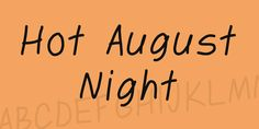 New free font 'Hot August Night' by dabnotu · Free for personal use · #freefont #font