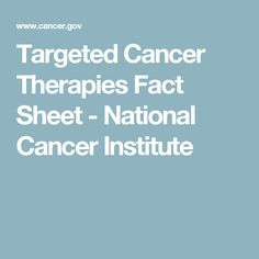 Targeted Cancer Therapies Fact Sheet - National Cancer Institute