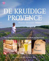 Kruiden - Danielle Houbrechts  Een prachtig boek aan mijn dochter gegeven voor haar verjaardag. Provence, Jaba, Good Food, Site, Healthy Recipes, Cooking, Kitchen, Healthy Eating Recipes, Healthy Food Recipes