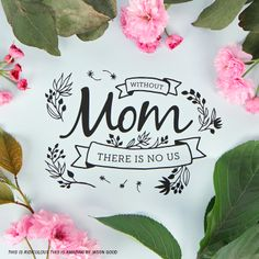 Happy Mother's Day! Here are 14 reasons we're nothing without mom.