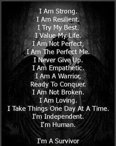 I'm a Survivor / quotes for strength and perseverance / life with chronic illness Quote Strong, I Am Strong, Strong Women, Great Quotes, Quotes To Live By, Inspirational Quotes, Motivational Quotes, Dorm Quotes, Fantastic Quotes