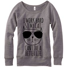 Metallic Gold Print I Work Hard So My Cat Can Live a Better Life... ($33) ❤ liked on Polyvore featuring tops, hoodies, sweatshirts, grey, women's clothing, off shoulder long sleeve top, fleece sweatshirt, off the shoulder sweatshirt, pullover sweatshirt and print sweatshirt