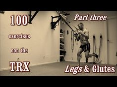 100 Exercises with the TRX - The Complete Guide - [Part 3 - Legs & Glutes] - YouTube