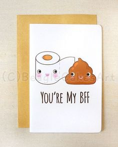 Kawaii toilet paper & poop notecard- you're my bff greeting card- funny blank greeting cards- kawaii stationery cards, poop card Birthday Wishes Best Friend, Birthday Cards For Friends, Bday Cards, Friend Birthday Gifts, Funny Birthday Cards, Handmade Birthday Cards, Humor Birthday, Diy Birthday, Birthday Quotes