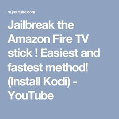 Jailbreak the Amazon Fire TV stick ! Easiest and fastest method! (Install Kodi) - YouTube Amazon Fire Stick, Amazon Fire Tv, Cool Tech, Things To Know, Good To Know, Youtube, Easy, Household, Tv Streaming