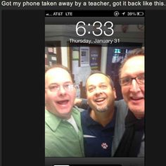 When you're careless with your belongings, random selfies happen. | 29 Important Life Lessons From Teachers