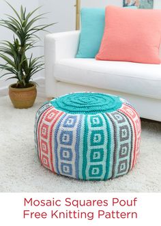 Mosaic Squares Pouf Free Knitting Pattern in REd Heart Yarn -- This knit pouf not only perks up your room, it also gives you the perfect place to prop your feet at the end of the day. We rolled up an inexpensive comforter to fill this graphically interesting room accessory. You may want more than one, so there are no arguments over it!