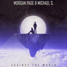 """Depois de """" Carry Me """" com Nadia Ali, o DJ e produtor americano de música eletrônica Morgan page lança a sua mais nova música, intitulada """" Against The World """", com a colaboração do cantor Michael S."""