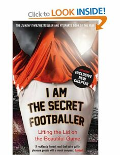 I Am The Secret Footballer: Lifting the Lid on the Beautiful Game: Amazon.co.uk: Anon Anon: Books