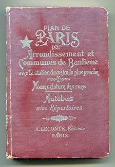 Plan de Paris... must learn French this summer then plan to put this to good use. Just love the embossed cover.