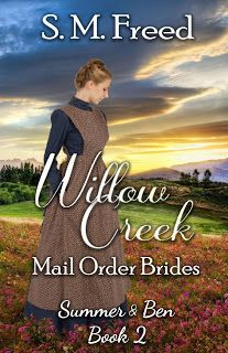 Book Reviewed: Willow Creek Mail Order Brides: Summer and Ben   My Rating: 5 Stars   Author: S.M. Freed   Publication Date: 6/1/2018   R...