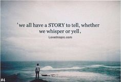 We all have a story to tell life quotes quotes quote life tumblr story life lessons teen