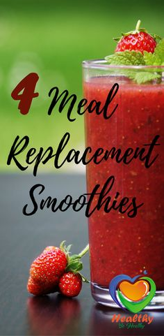 4 Healthy Meal Replacement Smoothies