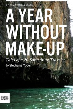 """7 reasons why you should travel alone at least once... And it convinced me to buy """"A year without make-up"""" at once. Read it!"""
