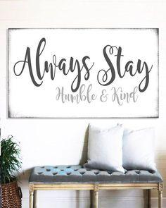 Always Stay Humble & Kind - Wall Art Farmhouse Decor #livingroomfurniture #farmhousedecor