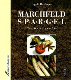 Der Marchfeldspargel. Kulinaria Europas von Ingrid Haslinger http://www.amazon.de/dp/3854311451/ref=cm_sw_r_pi_dp_BjJyvb02FZDWS